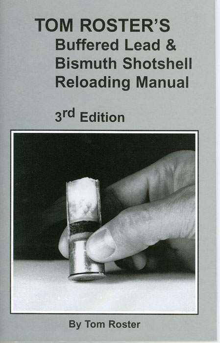 Tom Roster's Buffered Lead & Bismuth Shotshell Reloading Manual (3rd